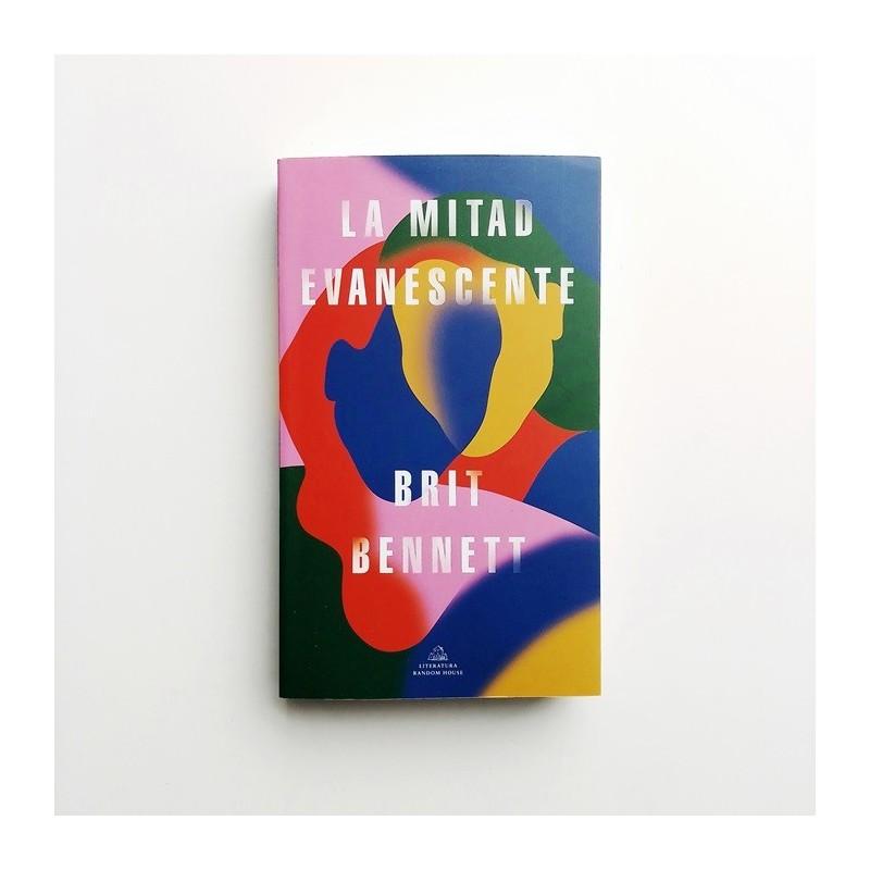 La mitad evanescente - Brit Bennett - United Minds