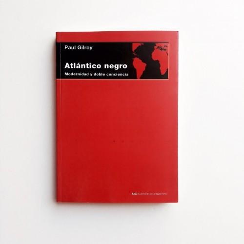 Atlantico Negro - Paul Gilroy