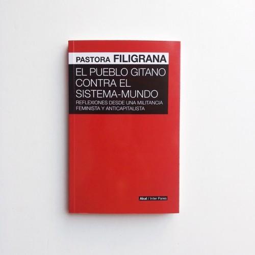 El pueblo gitano contra el sistema-mundo - Pastora Filigrana