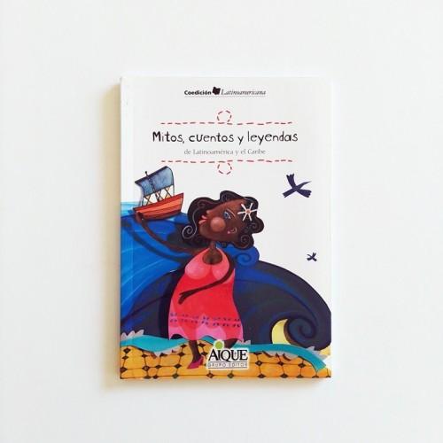 Mitos, cuentos y leyendas de latinoamerica y el caribe