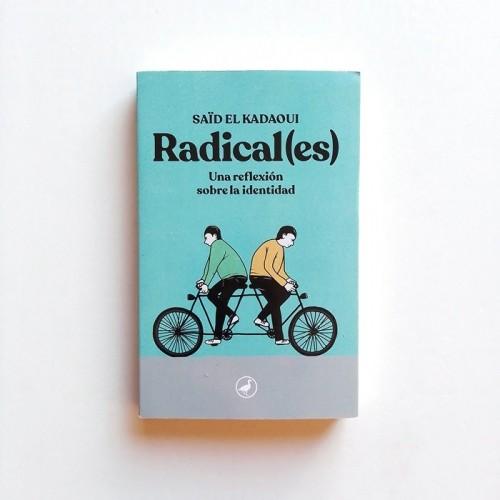 Radicales. Una reflexion sobre la identidad