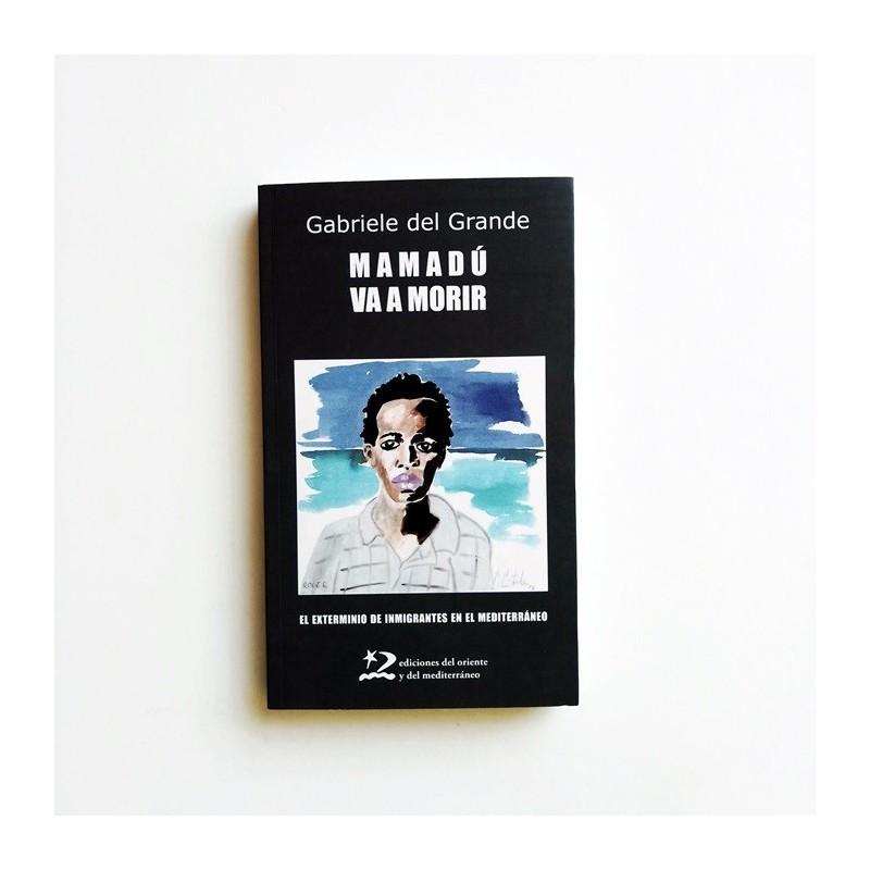 Mamadú va a morir - Gabriele del Grande