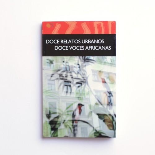 Doce relatos urbanos. Doce voces africanas - VVAA