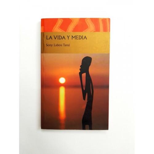 La vida y media - Sony Labou Tansi