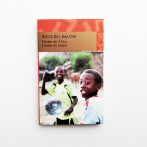 Hijos del Balon - Relatos de africa - Relatos de futbol