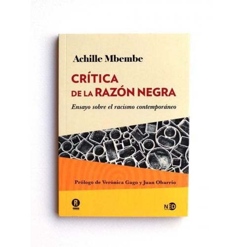 Crítica de la razon Negra. Ensayo sobre el racismo contemporáneo - Achille Mbembe