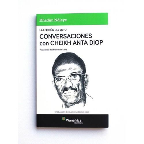 Conversaciones con Cheikh Anta Diop - Khadim Ndiaye