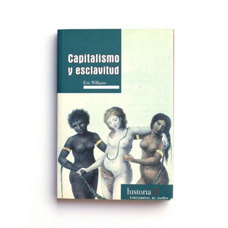 Capitalismo y Esclavitud - Eric Williams