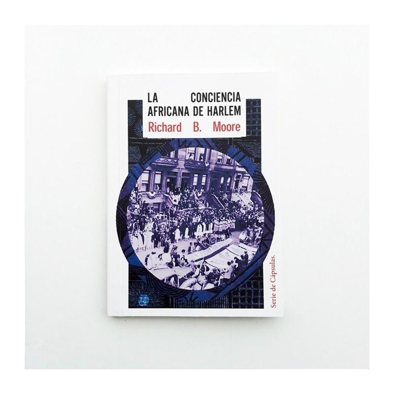 Cápsula Nº4: La conciencia africana de Harlem - Richard B. Moore