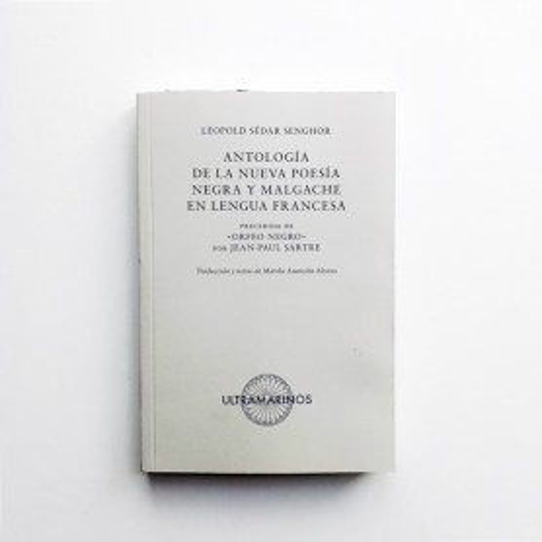 Antología de la nueva poesía negra y magache en lengua francesa - Léopold Sédar Senghor