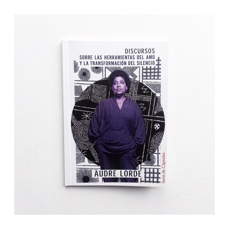Cápsula Nº6 - Audre Lorde.  Discursos: Sobre las herramientas del amo y la transformación del silencio
