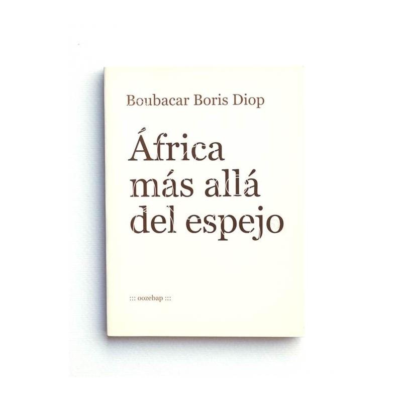 Africa mas alla del espejo - Boubacar Boris Diop