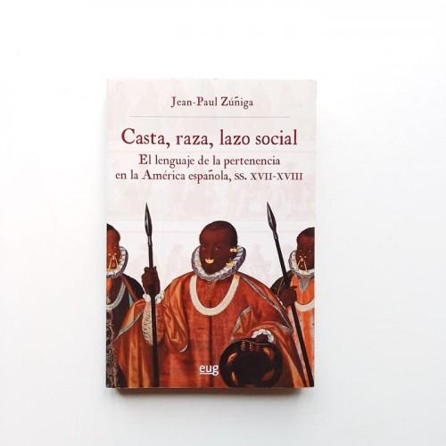 Casta, raza , lazo social - Jean-Paul Zuñiga
