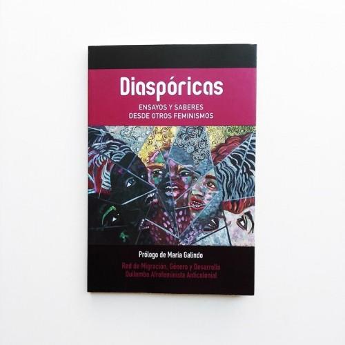 Disapóricas. Ensayos y saberes desde otros feminismos