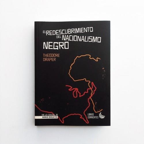 El redescubrimiento del nacionalismo negro - Theodore Draper
