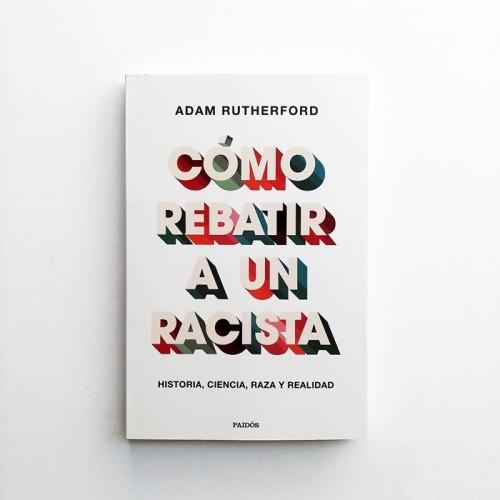 Cómo rebatir a un racista - Adam Rutherford