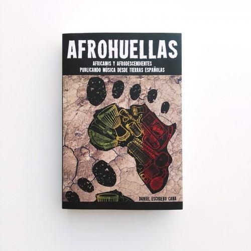 Afrohuellas. Africanos y afrodescendientes publicando música desde tierras españolas - Daniel Escudero Cana