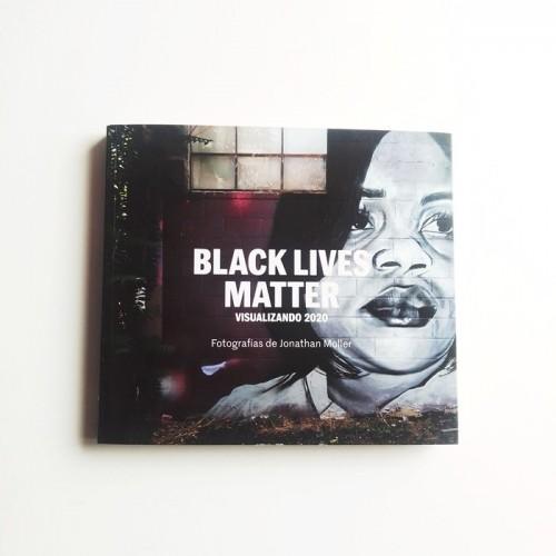 Black Lives matter. Visualizando 2020 - Jonathan Moller