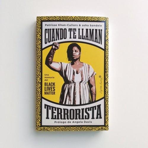 Cuando te llaman Terrorista - Patrizze Khan-Cullors y Asha Bandete
