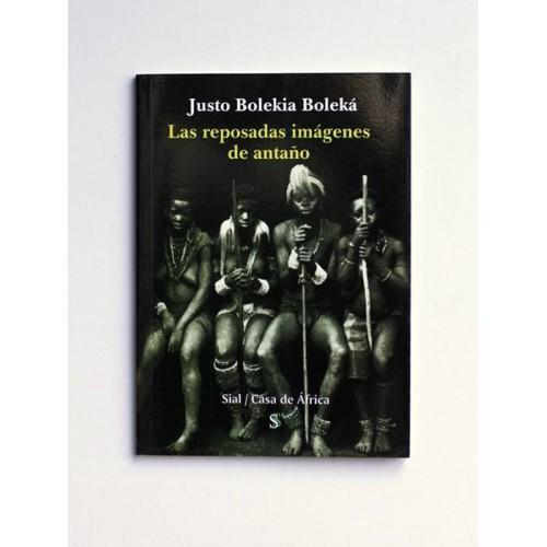 Las reposadas imágenes de antaño - Justo Bolekia Boleká