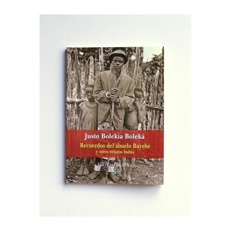 Recuerdos del abuelo Bayebé - Justo Bolekia Boleká