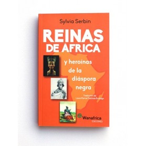 Reinas de África. Y heroínas de la diáspora negra - Sylvia Serbin