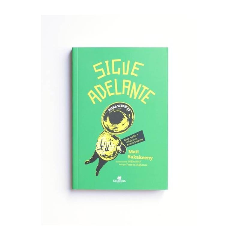 Sigue Adelante - Matt Sakakeeny