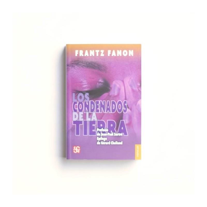 Los condenados de la tierra - Frantz Fanon