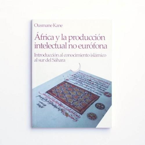 África y la producción intelectual no eurofona - Ousmane Kane