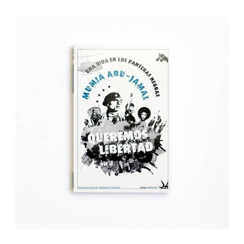 Queremos Libertad: una vida en los Panteras negras - Mumia Abu Jamal