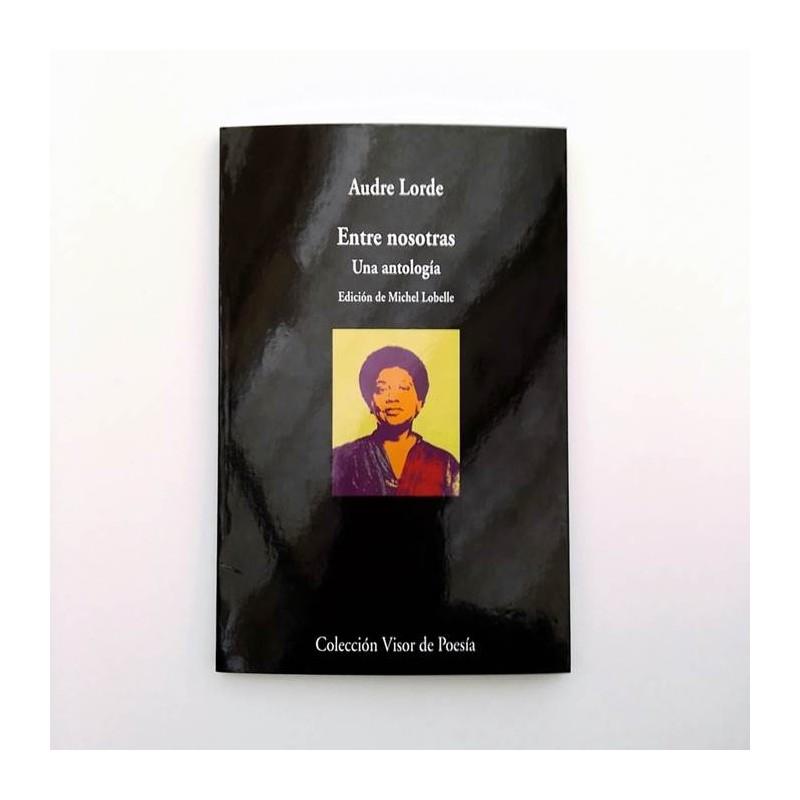 Entre nosotras. Una antología - Audre Lorde