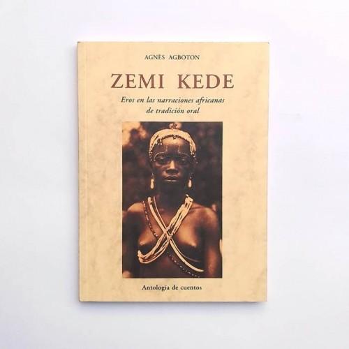 Zemi Kede. Eros en las narraciones africanas de tradición oral - Agnès Agboton