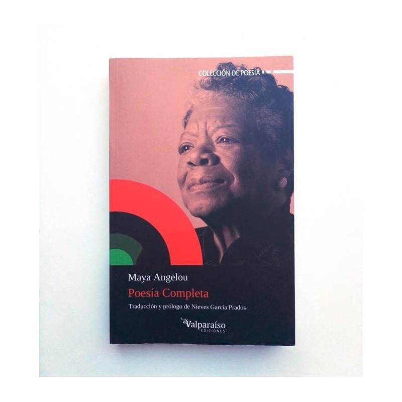 Maya Angelou - Poesía Completa