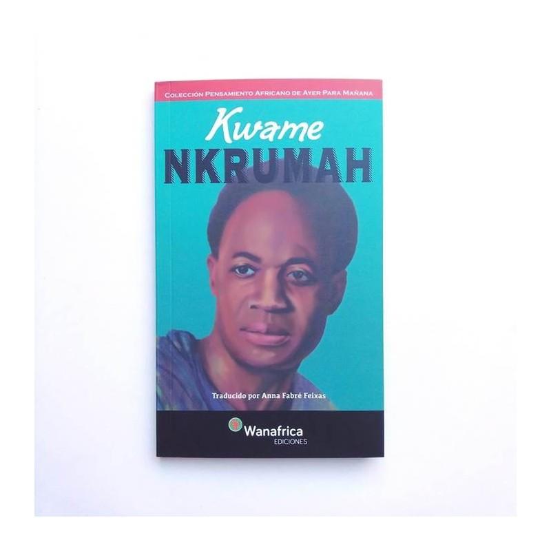 Kwame Nkrumah - Pensamiento Africano