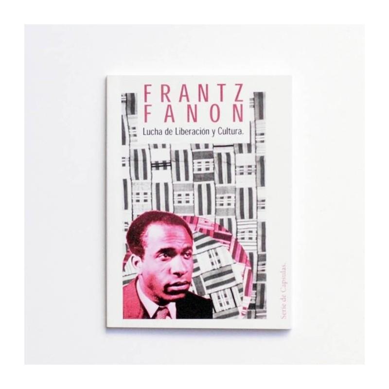Cápsula Nº2: Frantz Fanon - Lucha de liberación y cultura