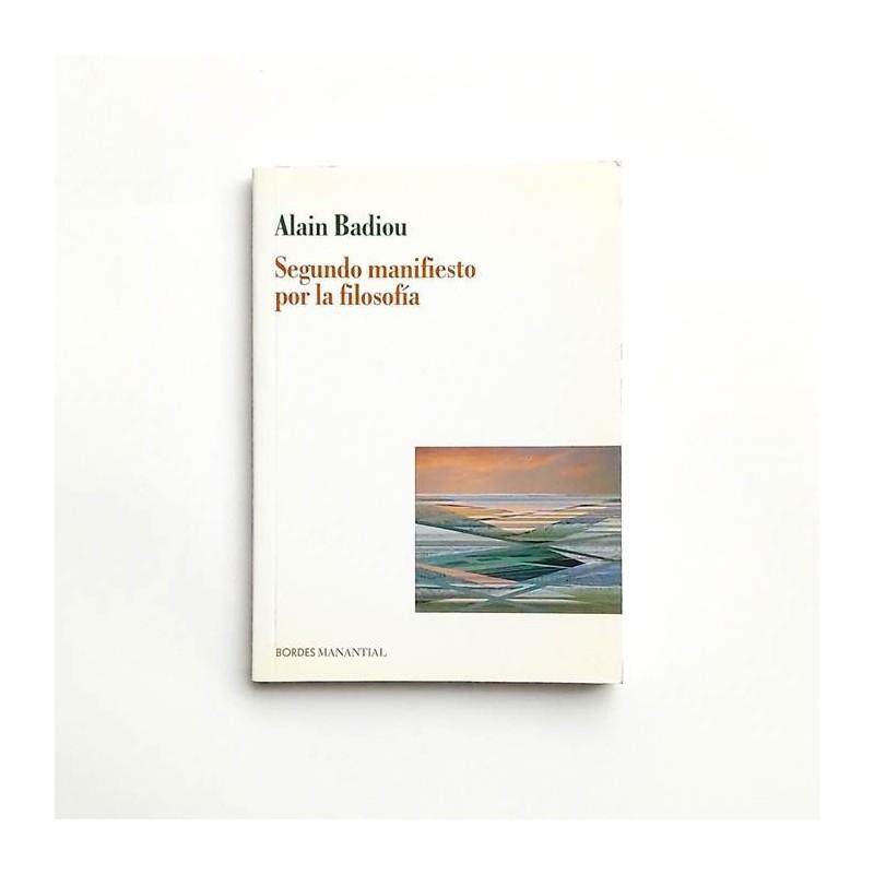 Segundo manifiesto por la filosofía - Alain Badiou