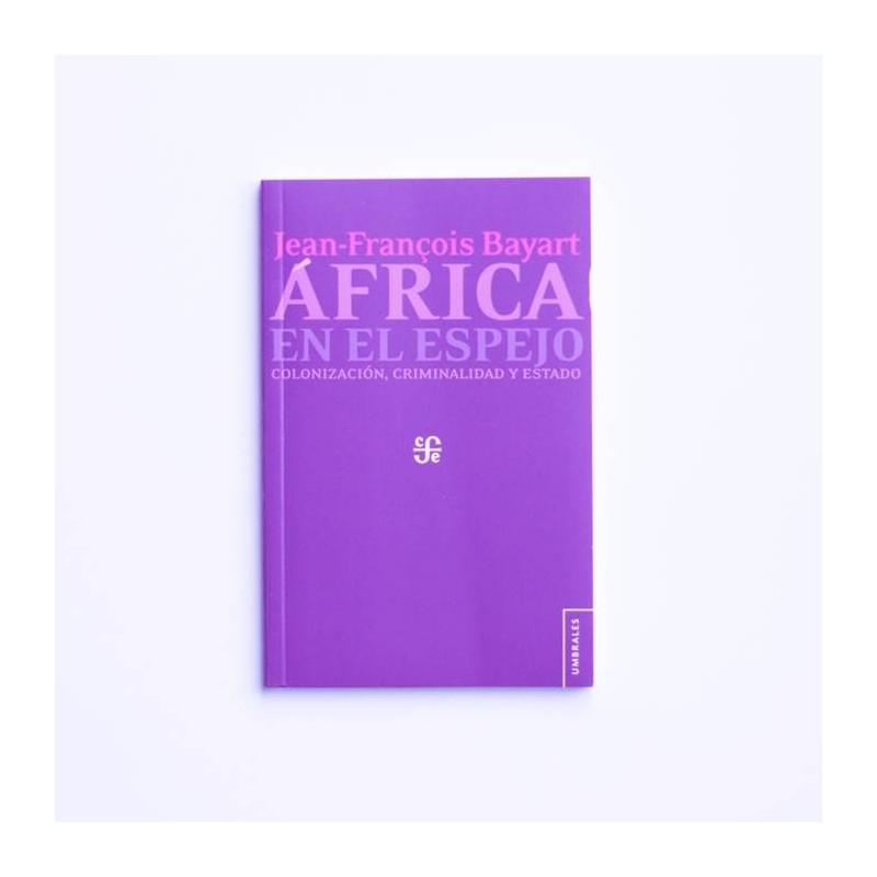 África en el Espejo. Colonización, criminalidad y estado