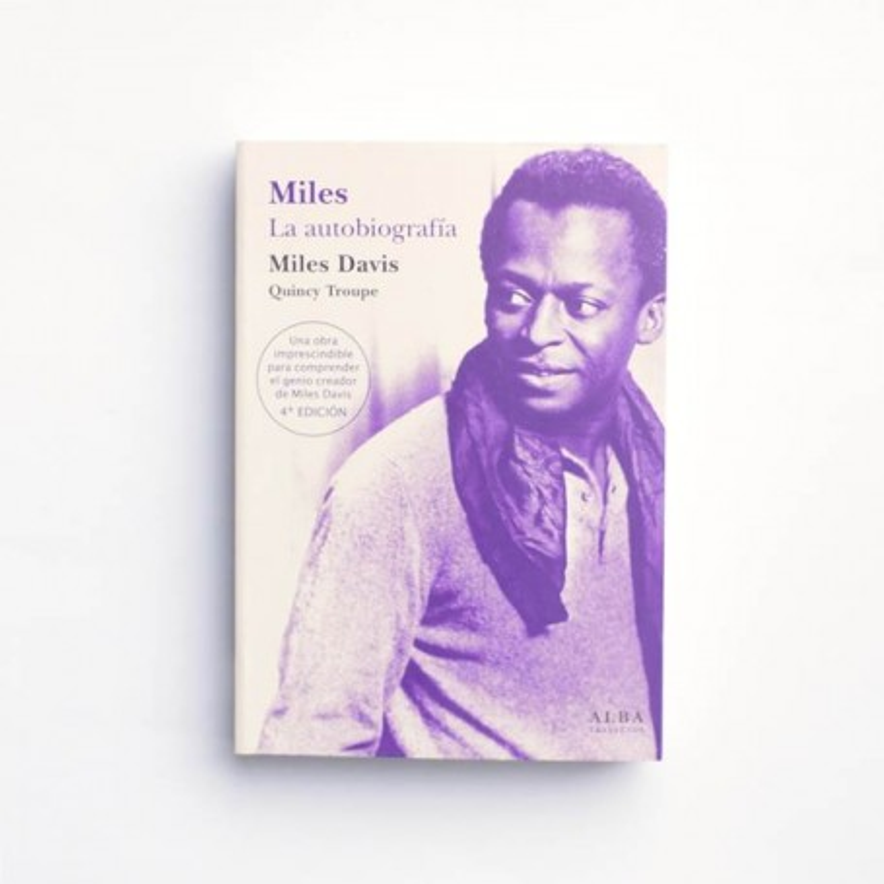 Miles. La autobiografía - Miles Davis. Quincy Troupe