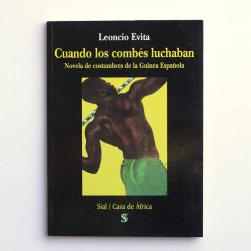 Cuando los combes luchaban - Leoncio Evita