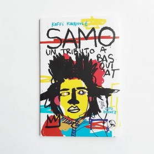 SAMO. Un tributo s Basquiat - Koffi Kwahulé