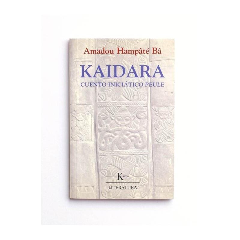 Kaidara. Cuento iniciático Peule - Amadou Hampâte Bâ