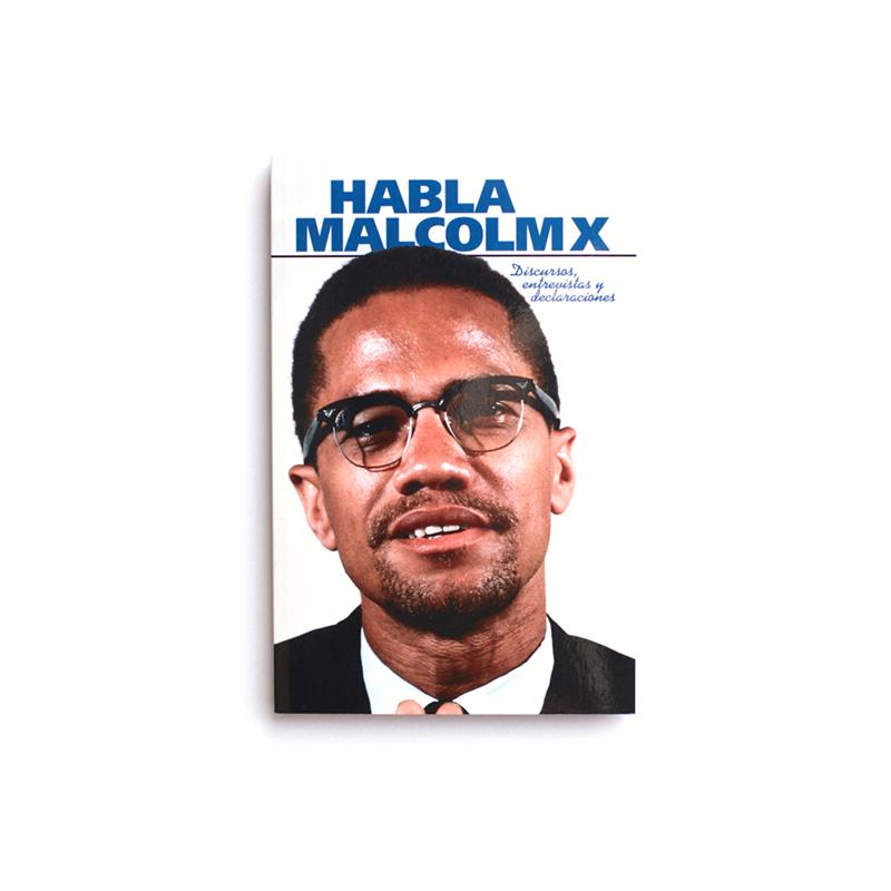 Habla Malcolm X. Discursos, entrevistas y declaraciones