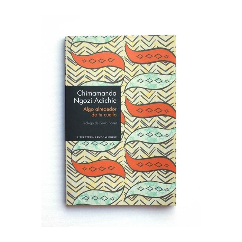 Algo alrededor de tu cuello  - Chimamanda Ngozi Adichie