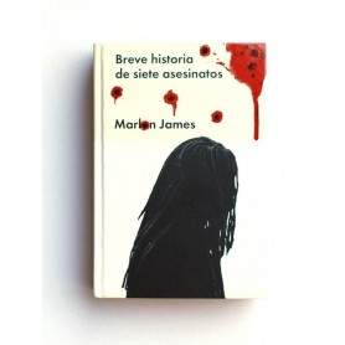Breve historia de siete asesinatos - Marlon James