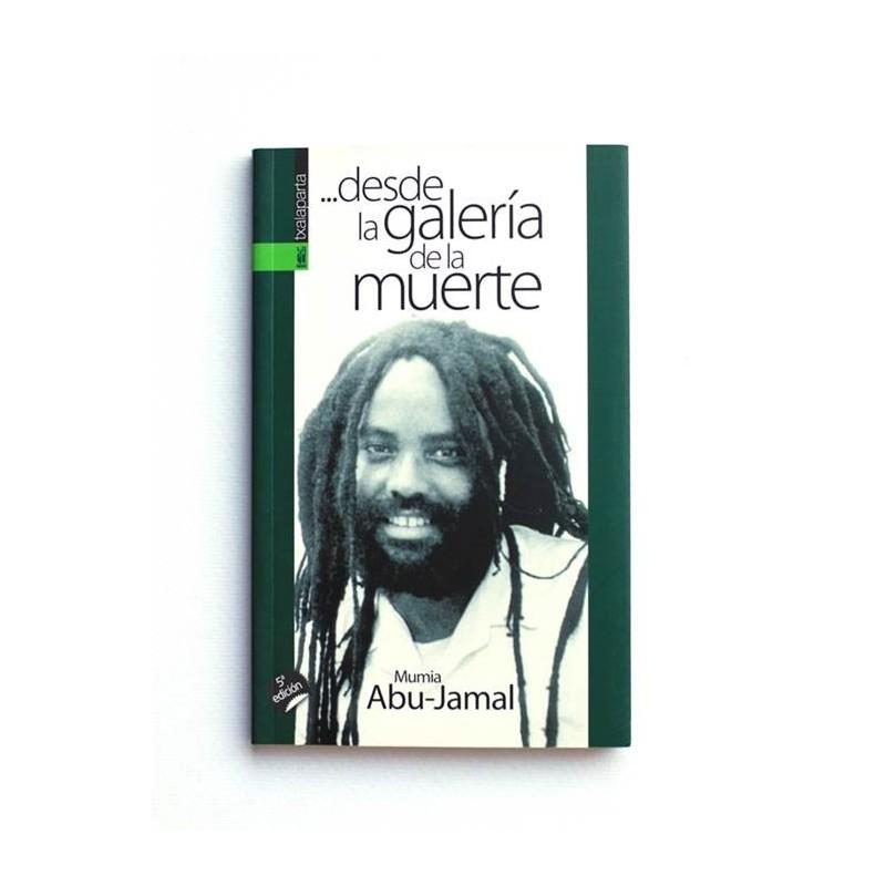 Desde la galería de la muerte - Mumia Abu-Jamal