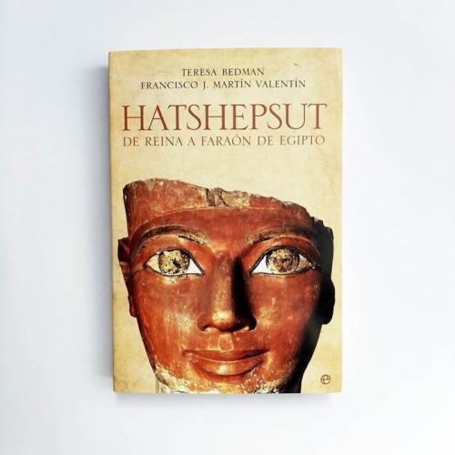 Hatshepsut. De Reina a Faraon de Egipto