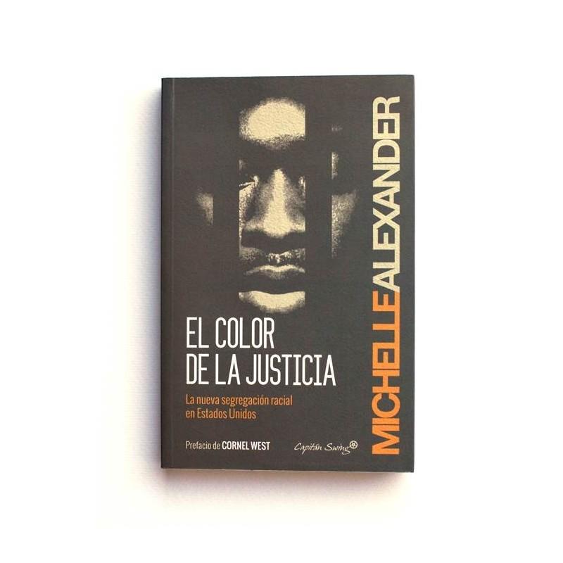 El color de la Justicia. La nueva segregación racial en Estados Unidos -