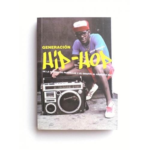 Generación Hip Hop. De la guerra de pandillas y el grafiti al gangsta rap - Jeff Chang