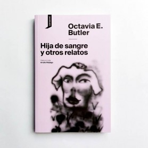 Hija de sangre y otros relatos - Octavia Butler