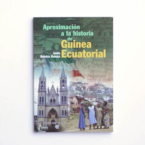 Aproximación a la historia de Guinea Ecuatorial - Justo Bolekia Boleká